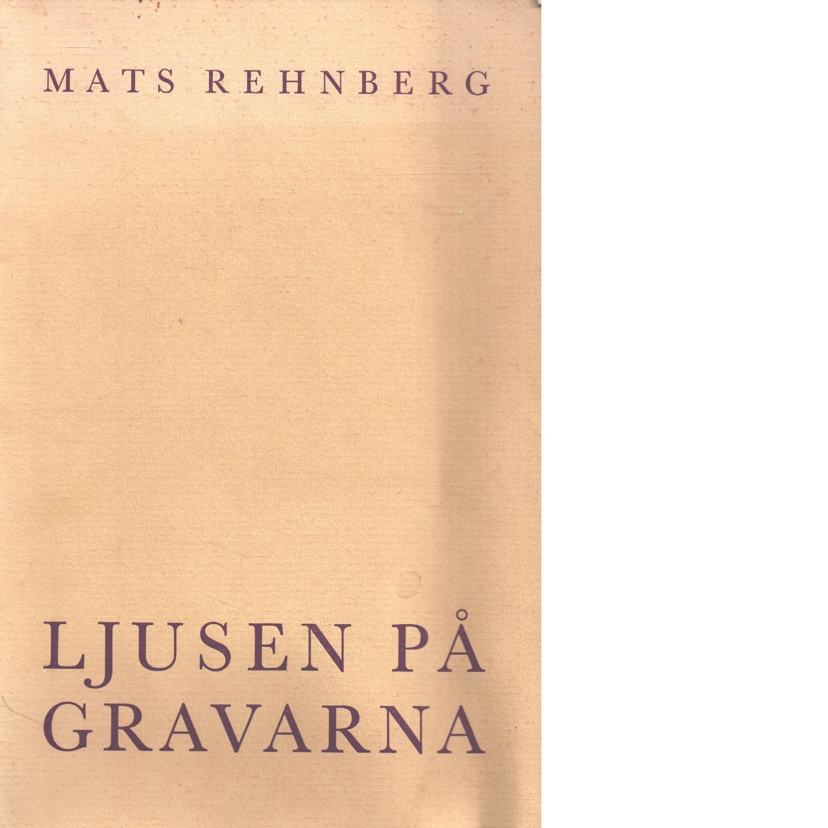 Ljusen på gravarna och andra ljusseder - Rehnberg, Mats