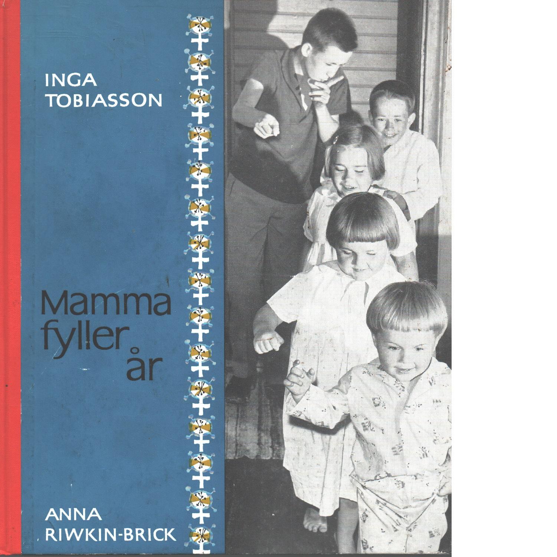 Mamma fyller år - Tobiasson, Inga och Riwkin-Brick, Anna