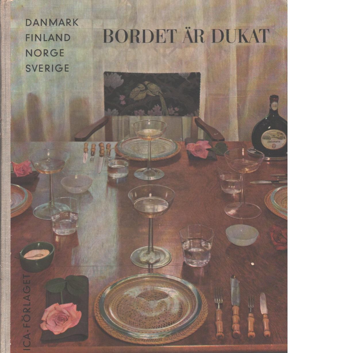 Bordet är dukat : från danmark, finland, norge, sverige - White, Ingeborg