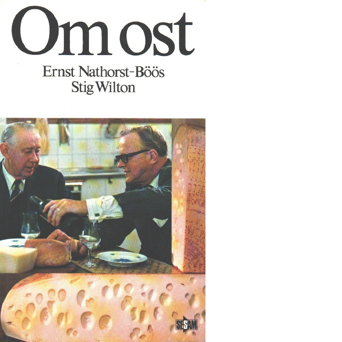 Om ost - Nathorst-Böös, Ernst och Wilton, Stig