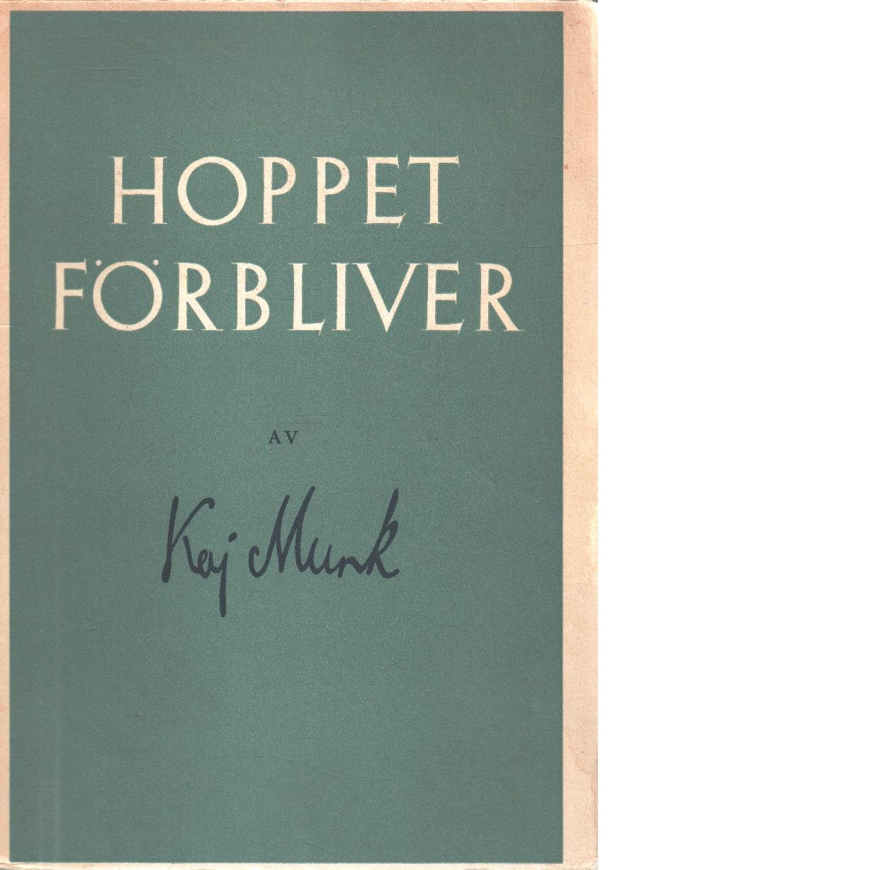 Hoppet förbliver : danska predikningar 1941 - Munk, Kaj
