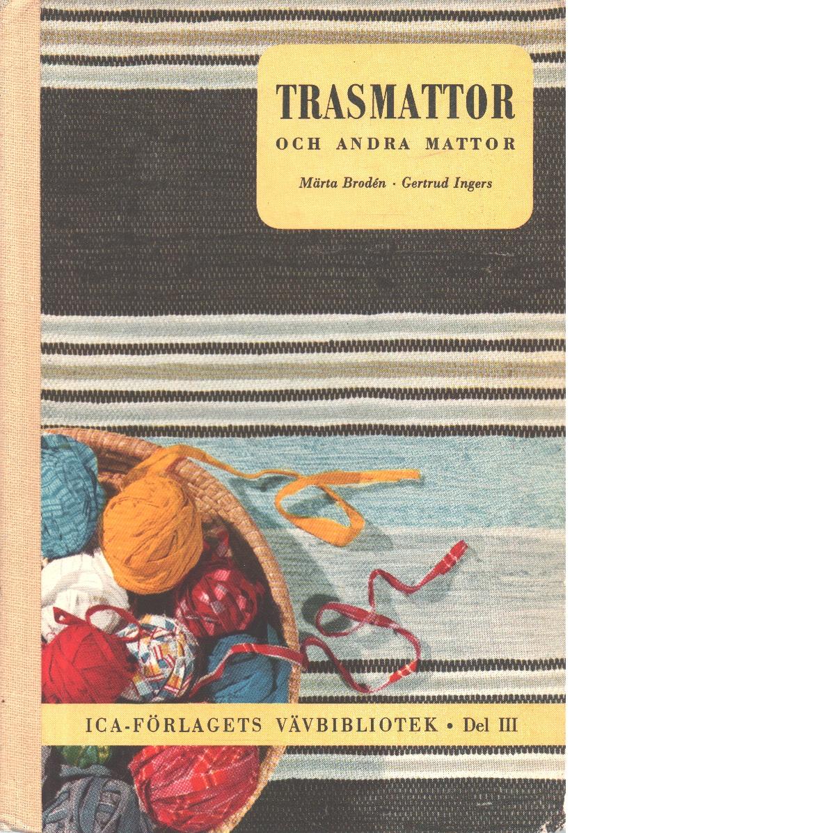 Trasmattor och andra mattor - Brodén, Märta Och Ingers, Gertrud