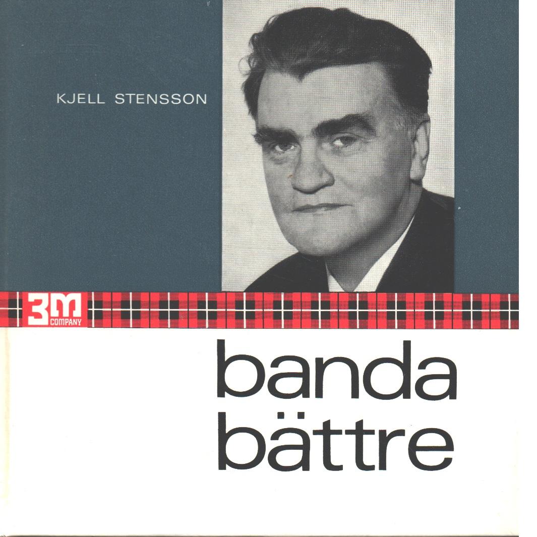 Banda bättre - Stensson, Kjell