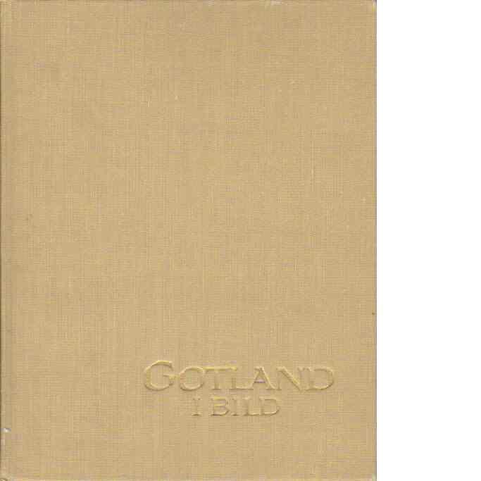Gotland i bild : Gotland in pictures = Gotland in bildern - Red