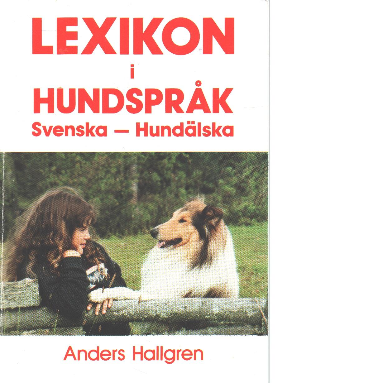 Lexikon i hundspråk : svenska - hundälska - Hallgren, Anders