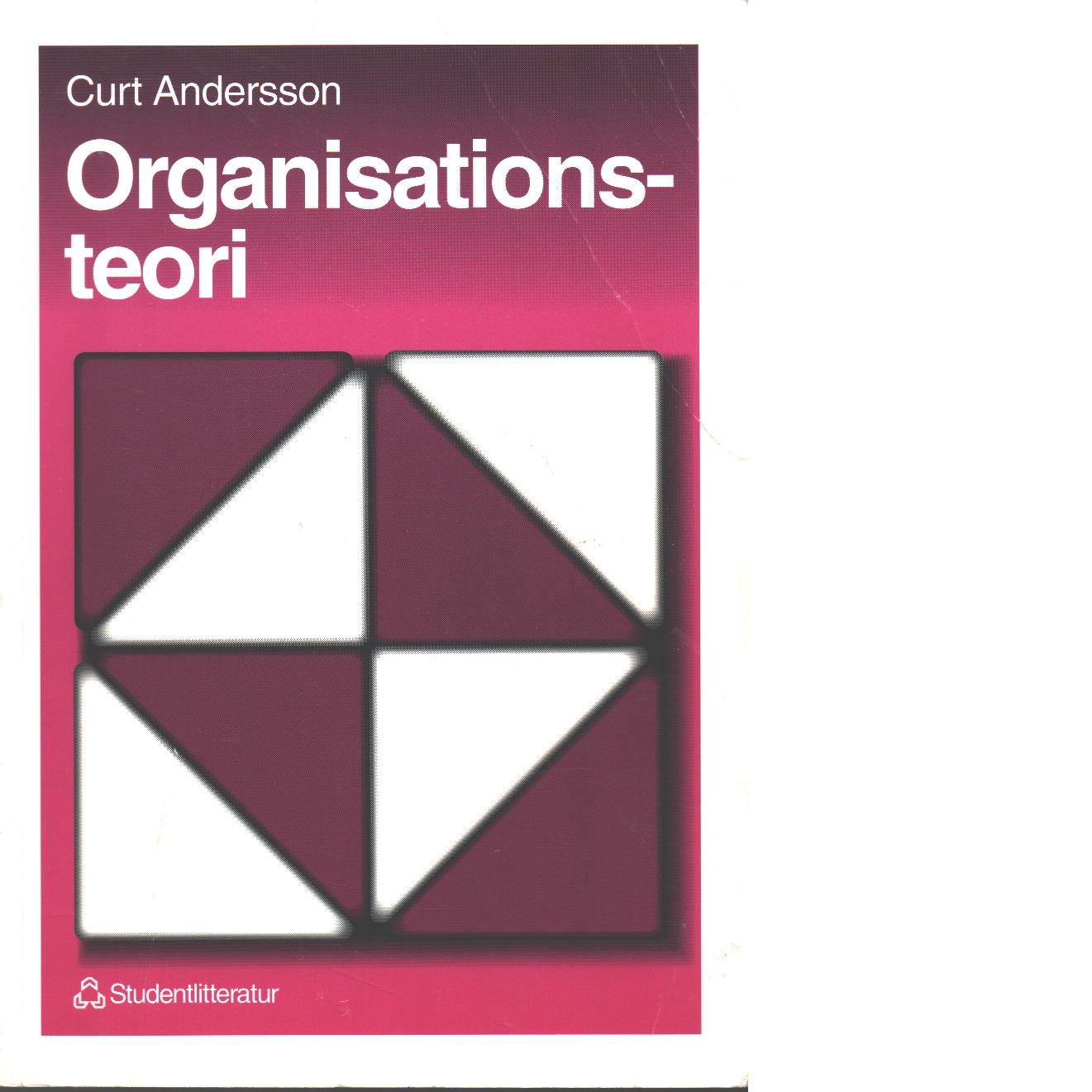 Organisationsteori - Andersson, Curt