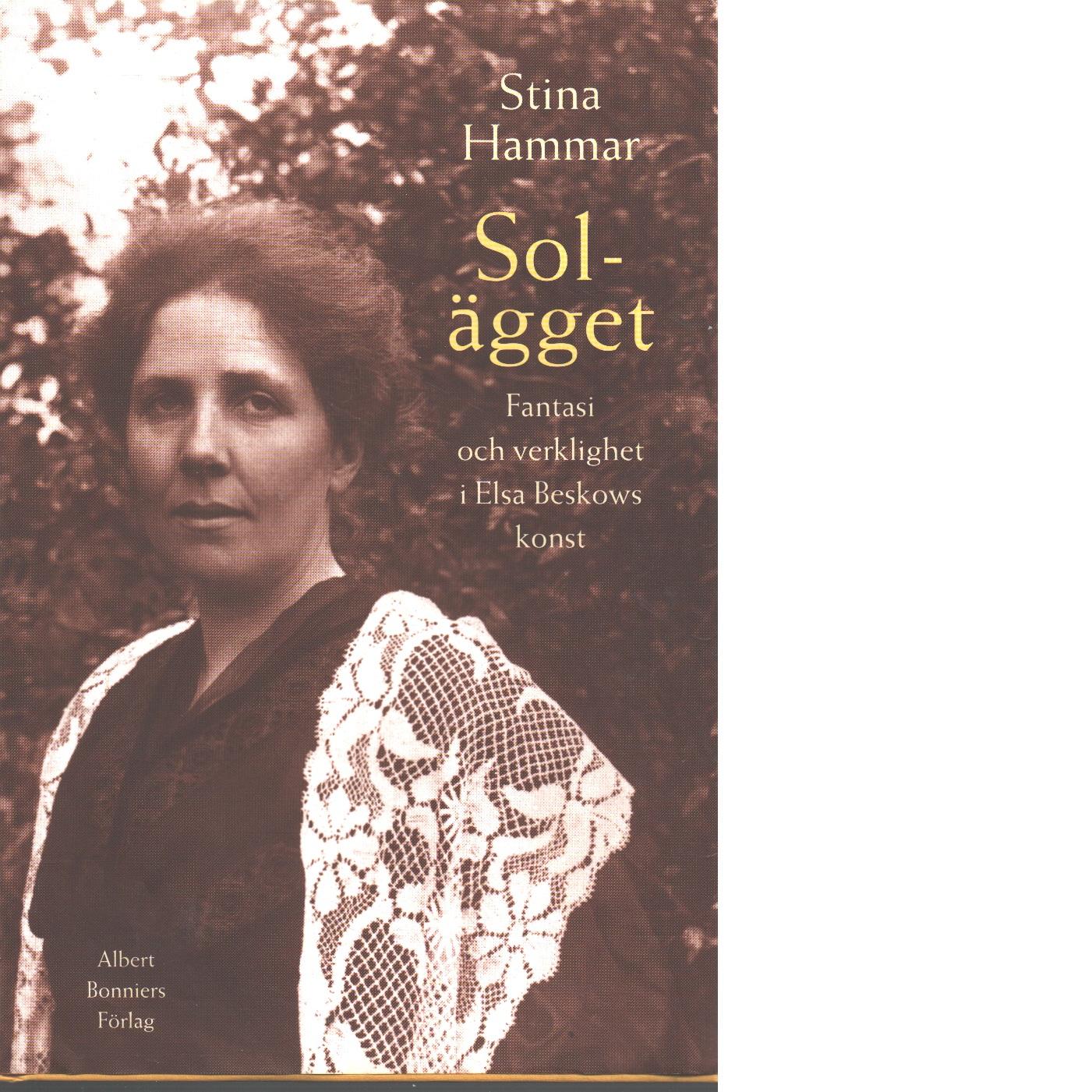 Solägget : fantasi och verklighet i Elsa Beskows konst - Hammar, Stina