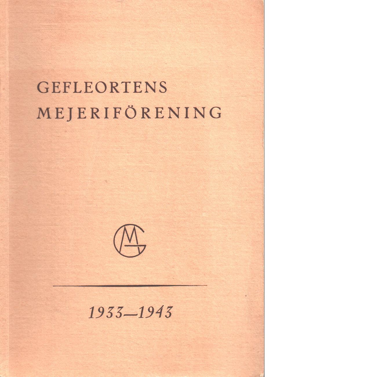 Mejerirörelsens utveckling inom gefleortens mejeriförenings verksamhetsområde - Red. Gävleortens Mejeriförening
