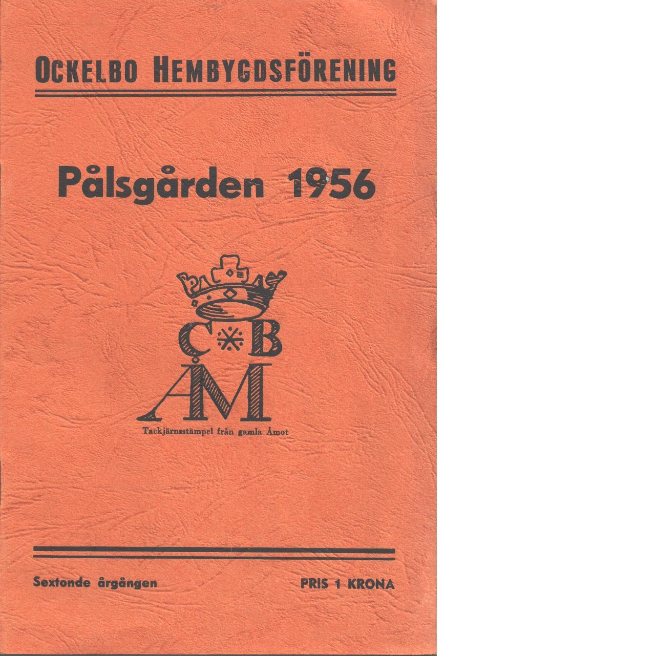 Pålsgården - Red. Ockelbo Hembygdsförening