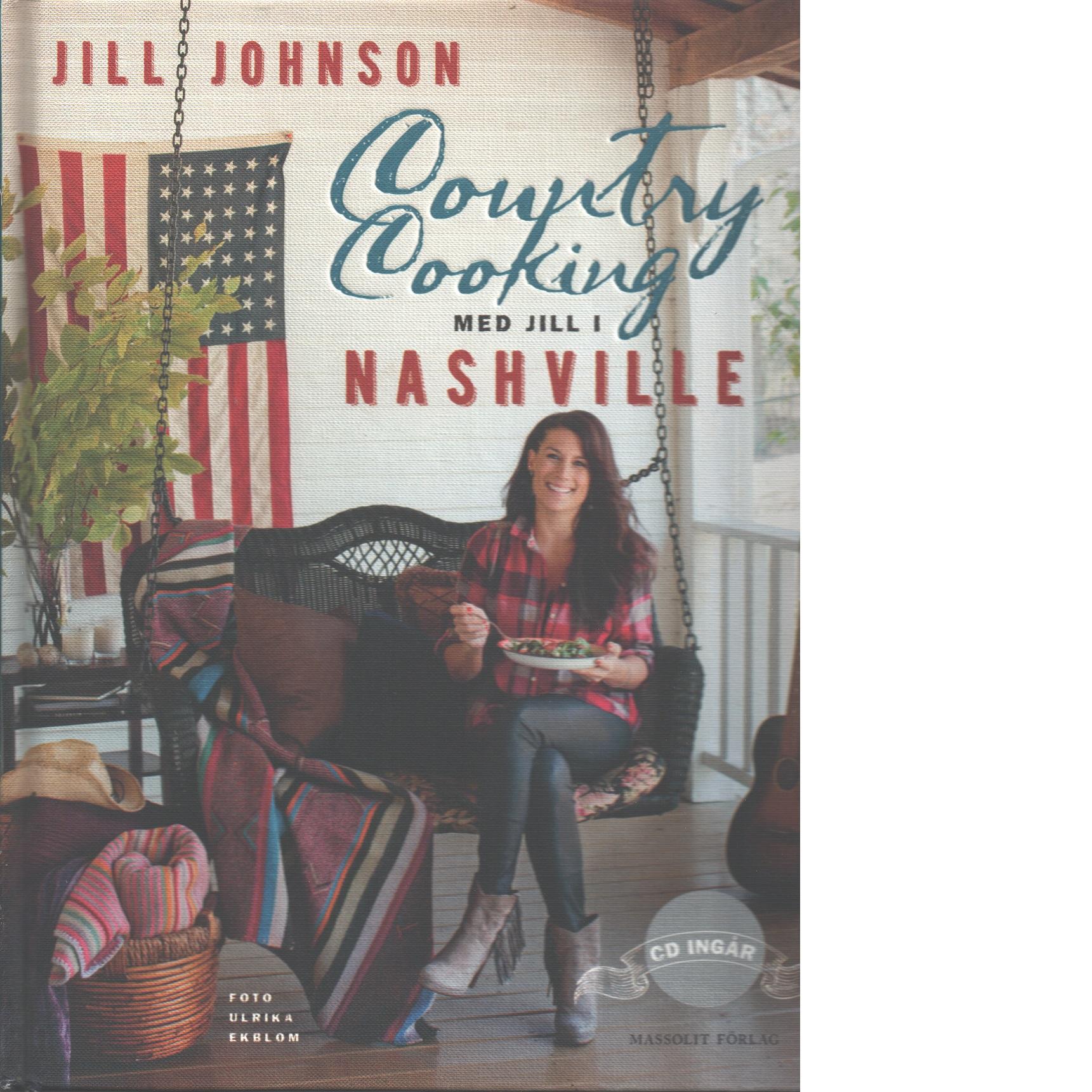 Country cooking : med Jill i Nashville - Johnson, Jill,