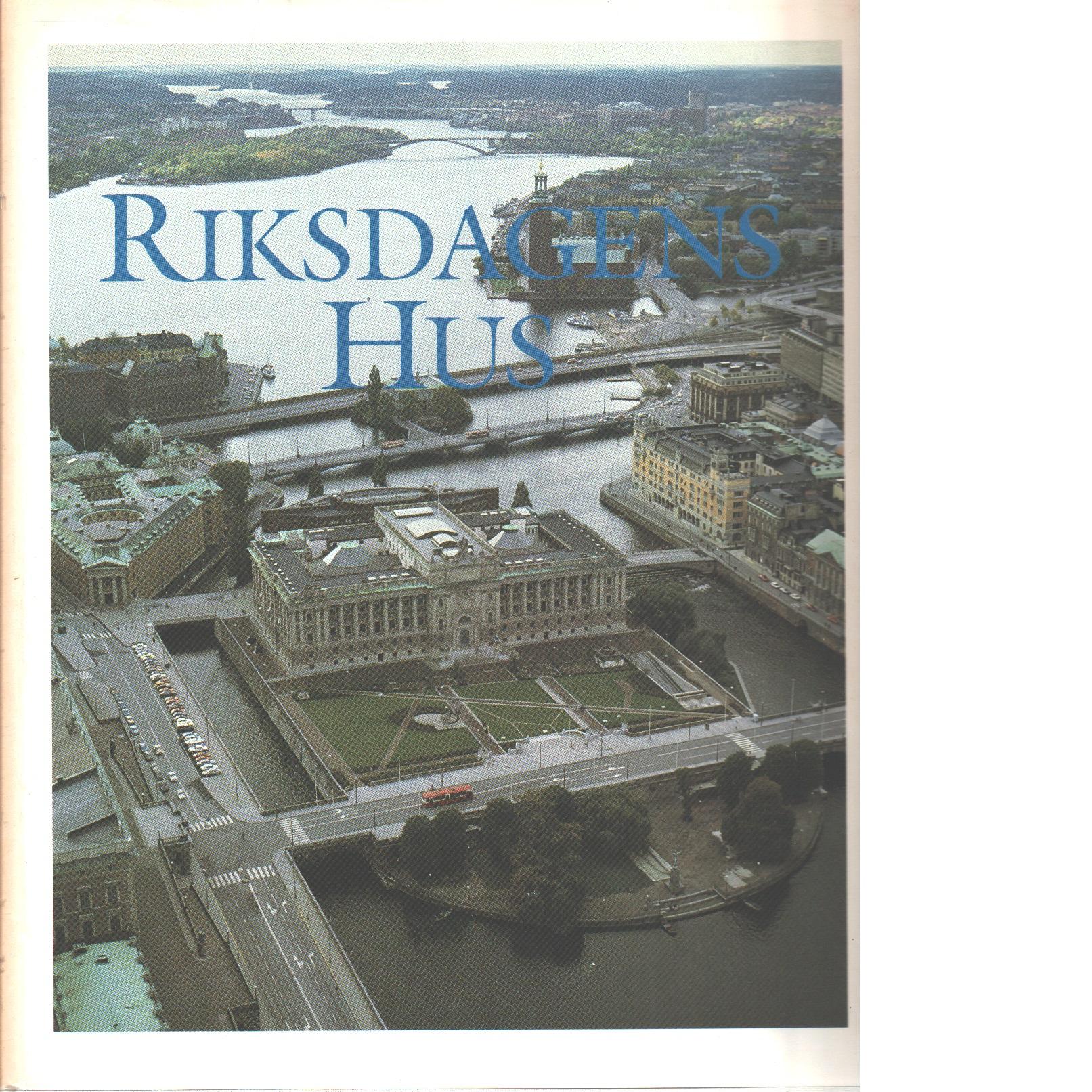 Riksdagens hus : The Swedish parliament buildings : återflyttningen till Helgeandsholmen - Red.