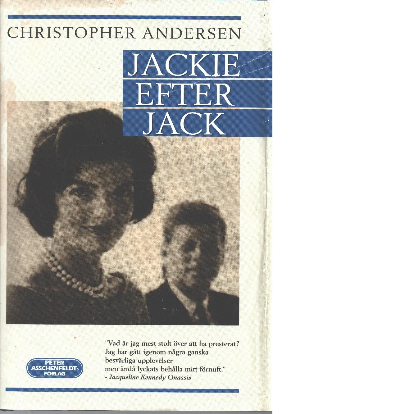 Jackie efter Jack : ett porträtt av kvinnan - Anderson, Christopher