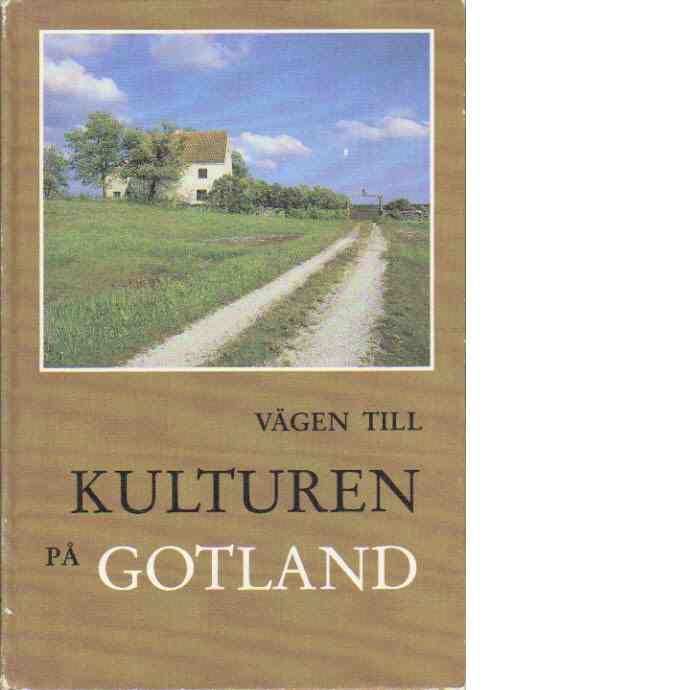 Vägen till kulturen på Gotland - Jonsson, Marita och Lindquist, Sven-Olof