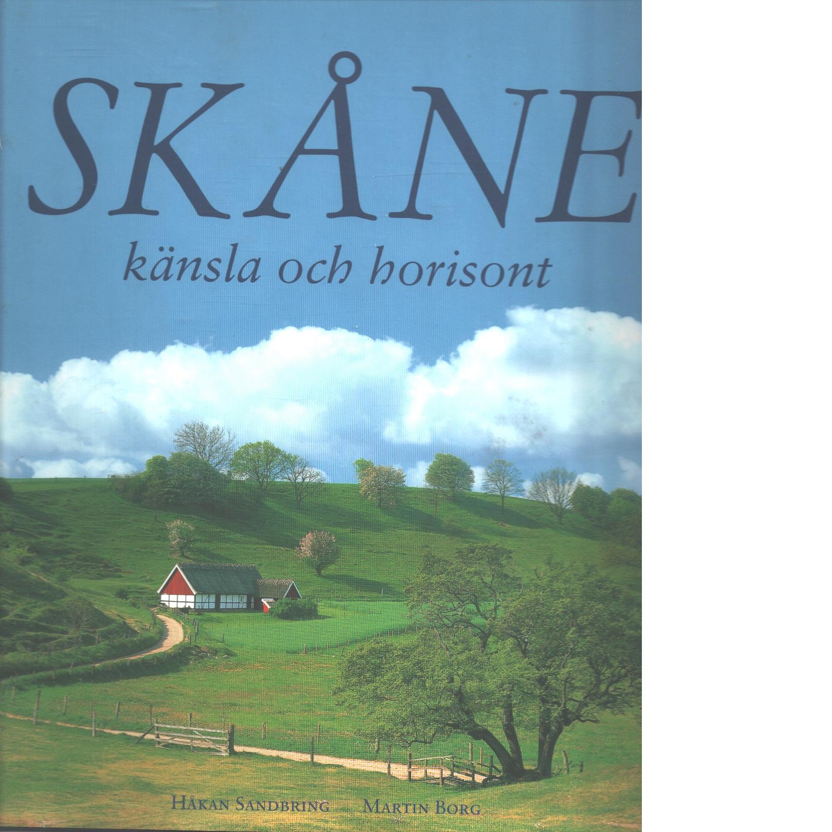Skåne : känsla och horisont - Sandbring, Håkan och Borg, Martin