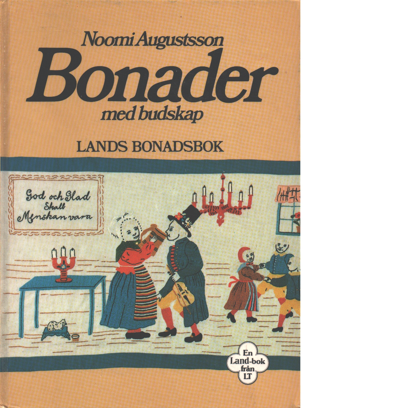 Bonader med budskap : Lands bonadsbok - Augustsson, Noomi
