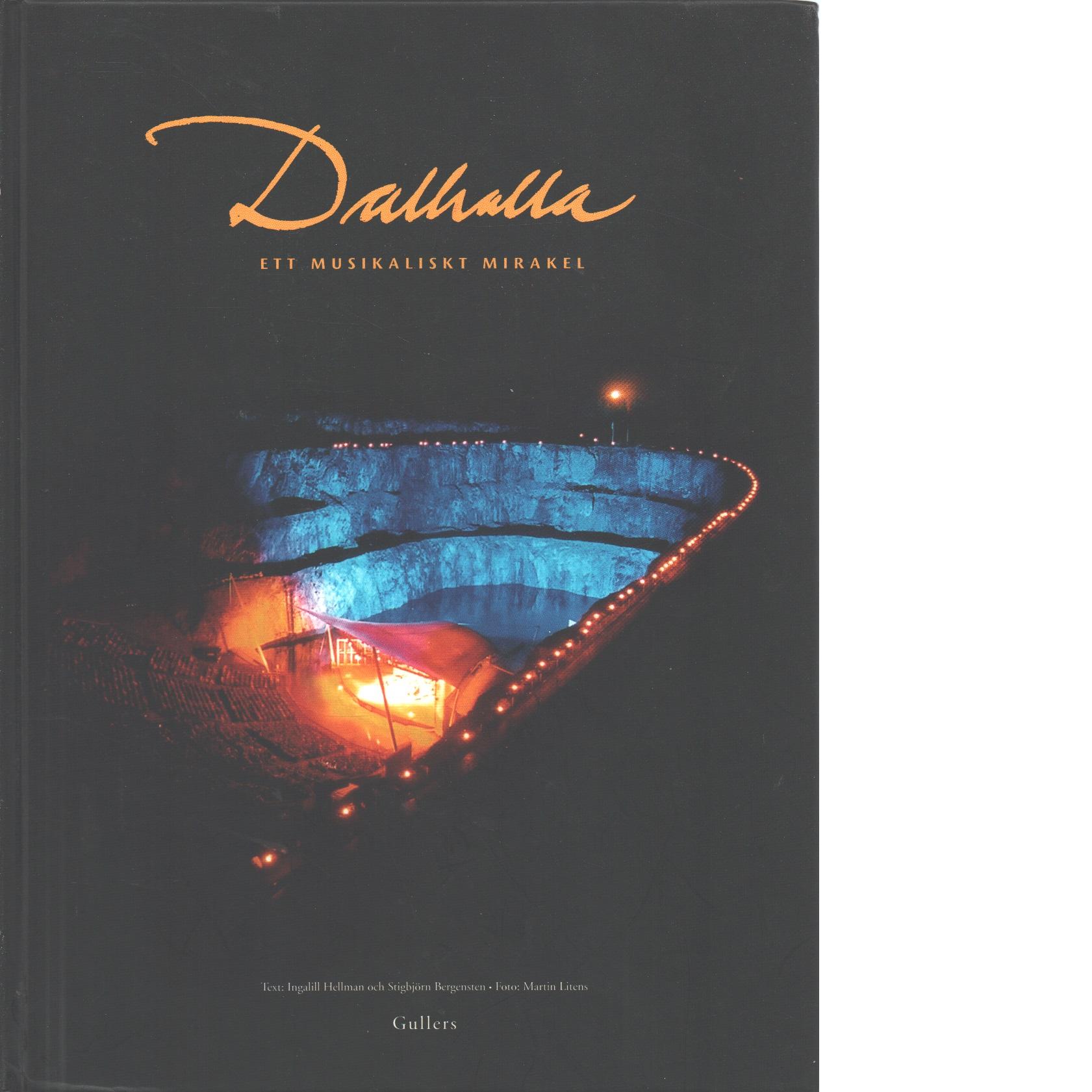 Dalhalla : ett musikaliskt mirakel - Hellman-Bergensten, Ingalill