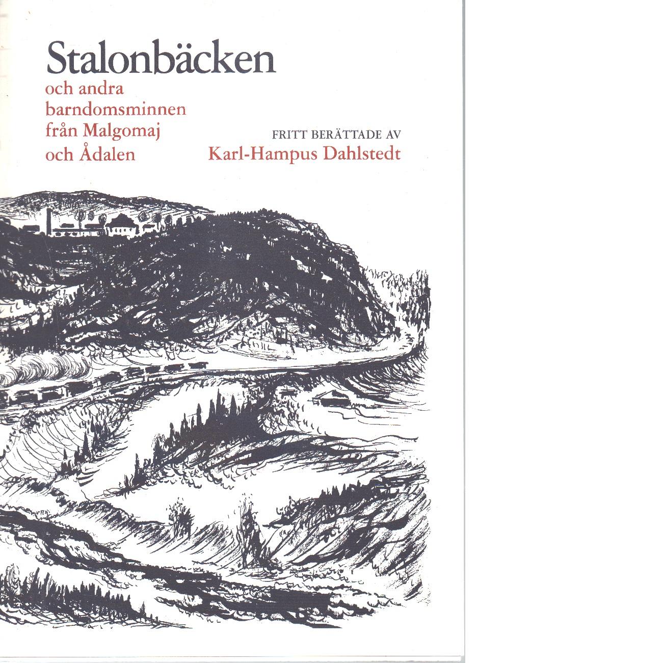 Stalonbäcken och andra barndomsminnen från Malgomaj och Ådalen - Dahlstedt, Karl-Hampus