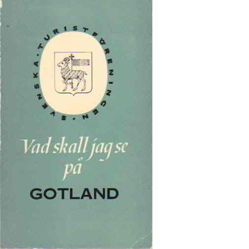Vad skall jag se på Gotland?. - Red. STF