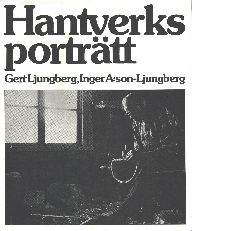 Hantverksporträtt - Ljungberg, Gert och A:son-Ljungberg, Inger