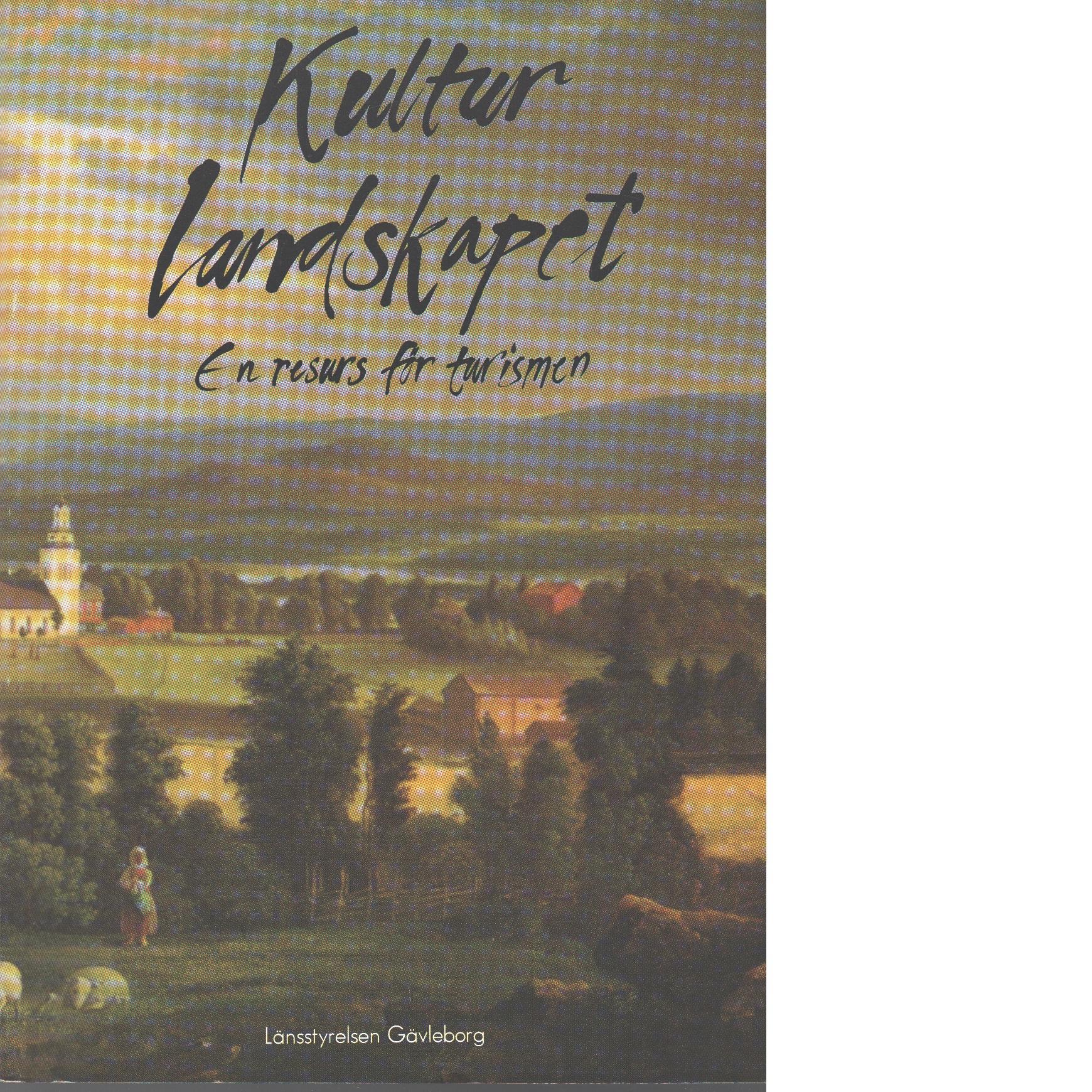 Kulturlandskapet : en resurs för turismen - Bergdahl, Ewa