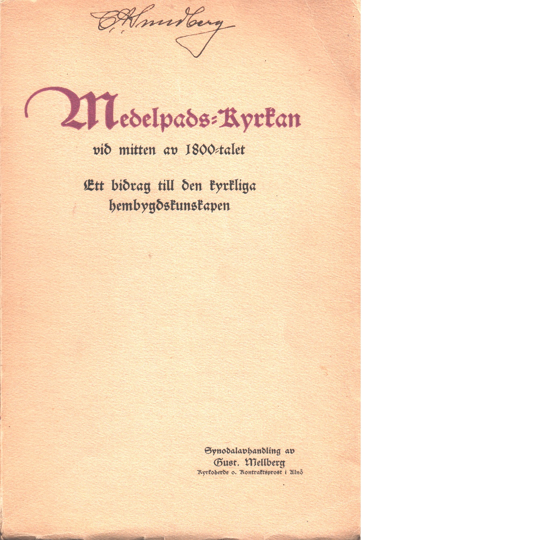Medelpads-kyrkan vid mitten av 1800-talet : ett bidrag till den kyrkliga hembygdskunskapen - Mellberg, Gustaf Emanuel