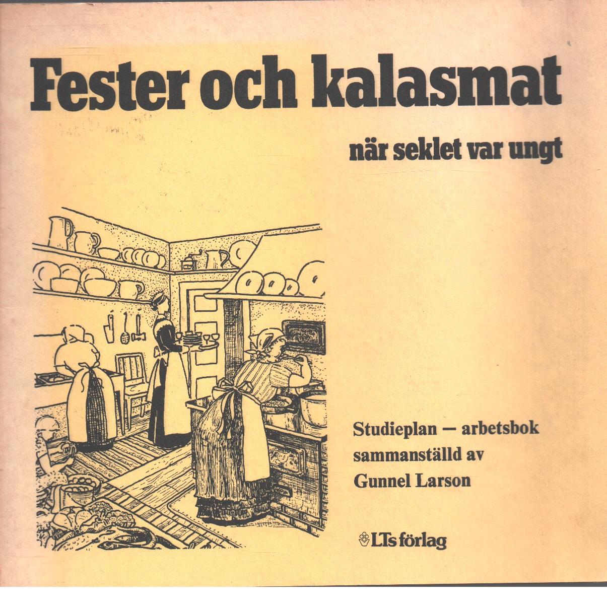 Fester och kalasmat när seklet var ungt. Studieplan - arbetsbok - Wallensteen-Jæger, Ru