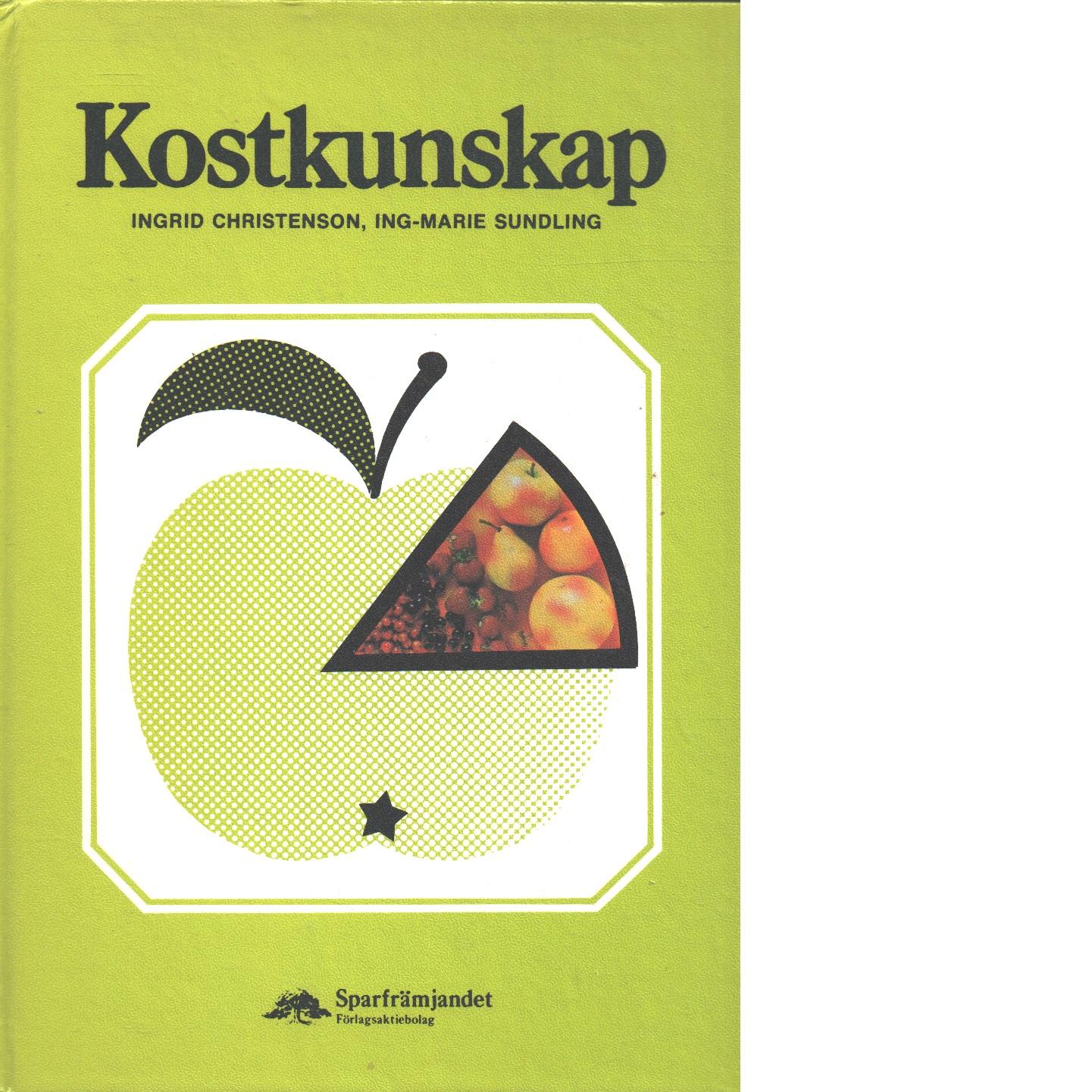 Kostkunskap - Christenson, Ingrid och Sundling, Ing-Marie