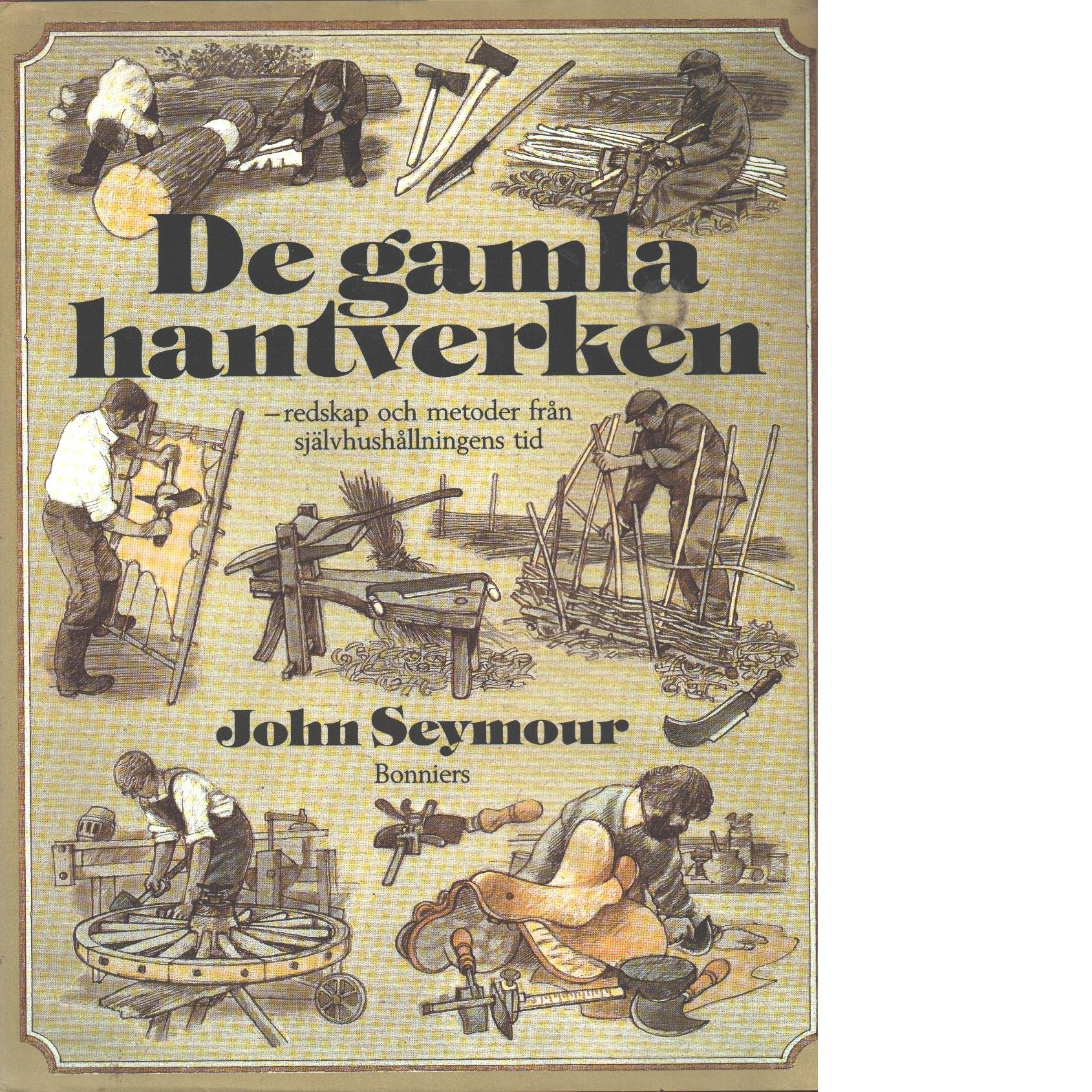 De gamla hantverken - Seymour, John