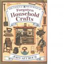 The national trust book of forgotten household crafts - Seymour, John