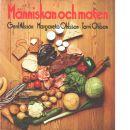 Människan och maten - Nilsson, Gerd och Ohlsson, Margareta  samt  Ohlson, Torvi