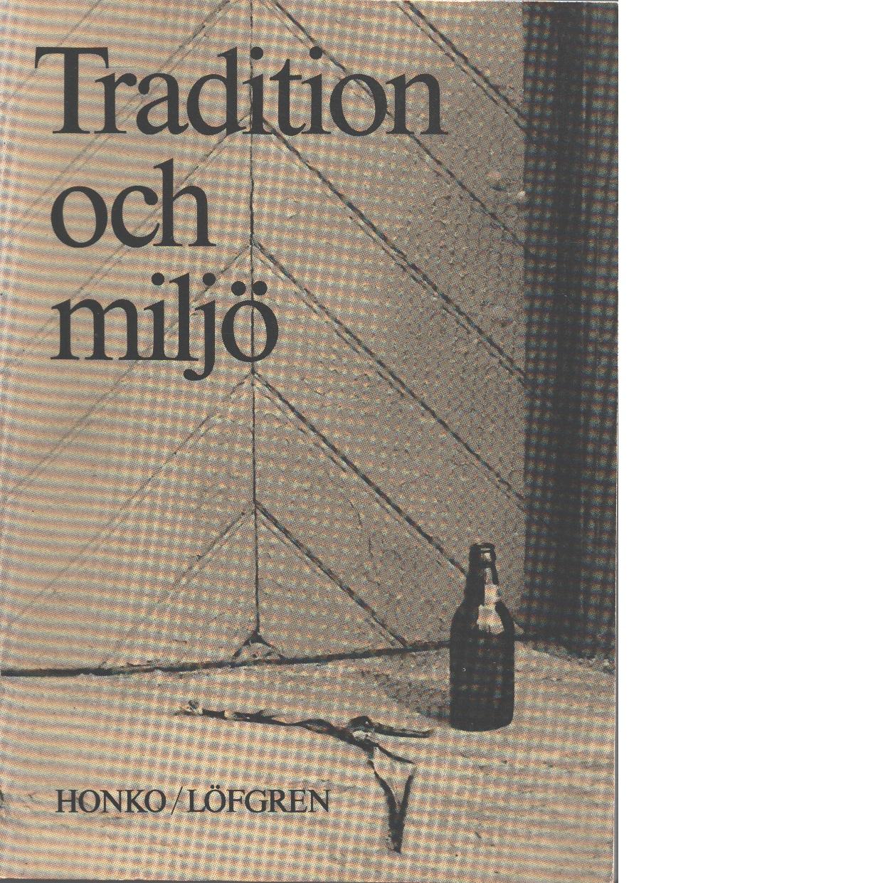 Tradition och miljö : ett kulturekologiskt perspektiv - Red.