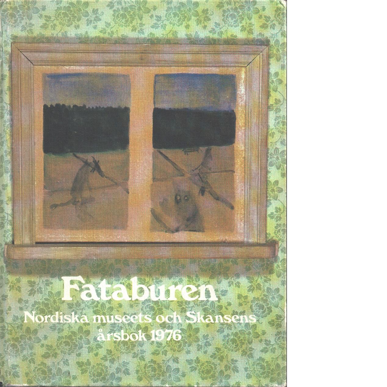 Fataburen : Nordiska museets och Skansens årsbok. 1976 - Red.