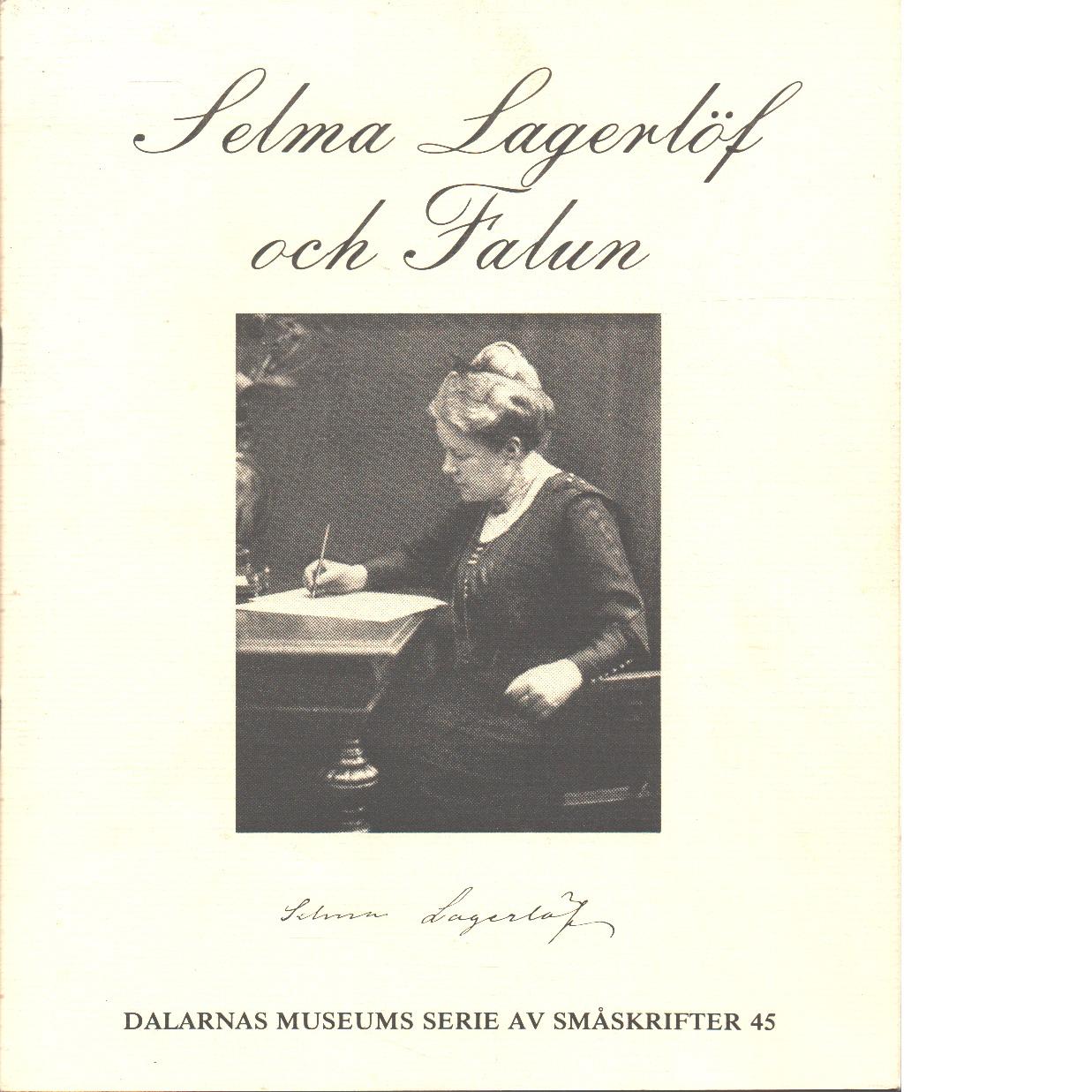 Selma Lagerlöf och Falun - Dandanell, Birgitta