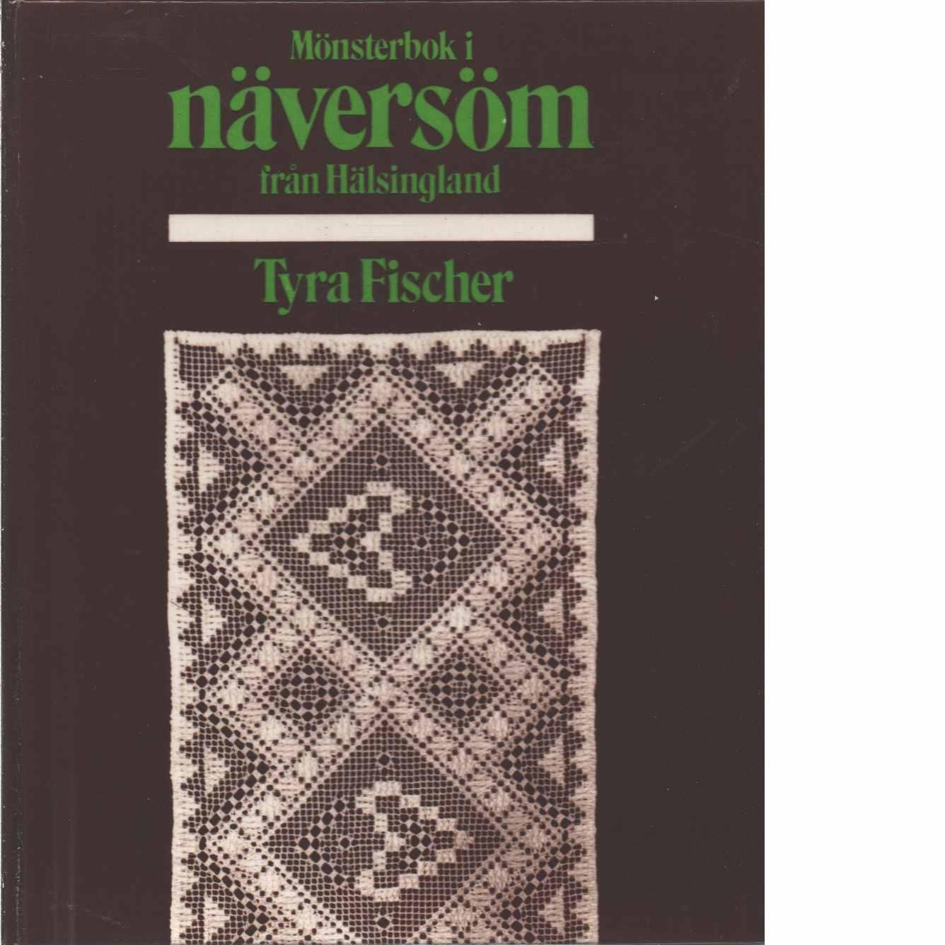 Mönsterbok i Näversöm från Hälsingland - Fischer, Tyra