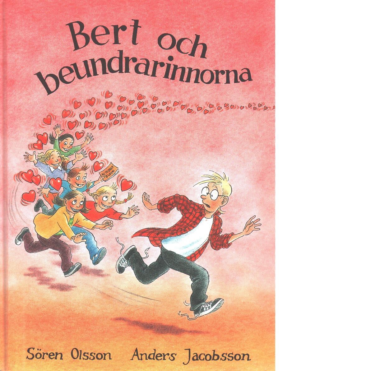 Bert och beundrarinnorna - Olsson, Sören,  och  Jacobsson, Anders