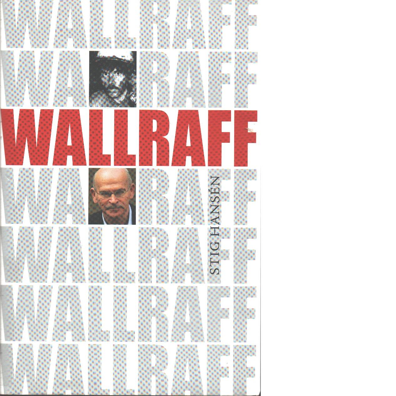 Wallraff - Hansén, Stig