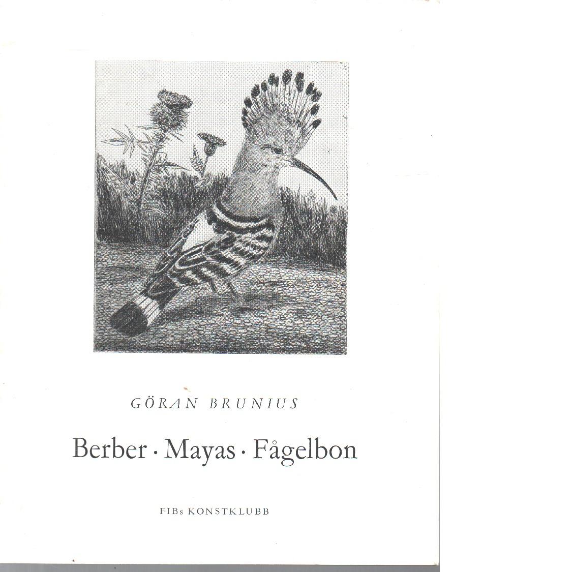 Berber, mayas, fågelbon - Brunius, Göran