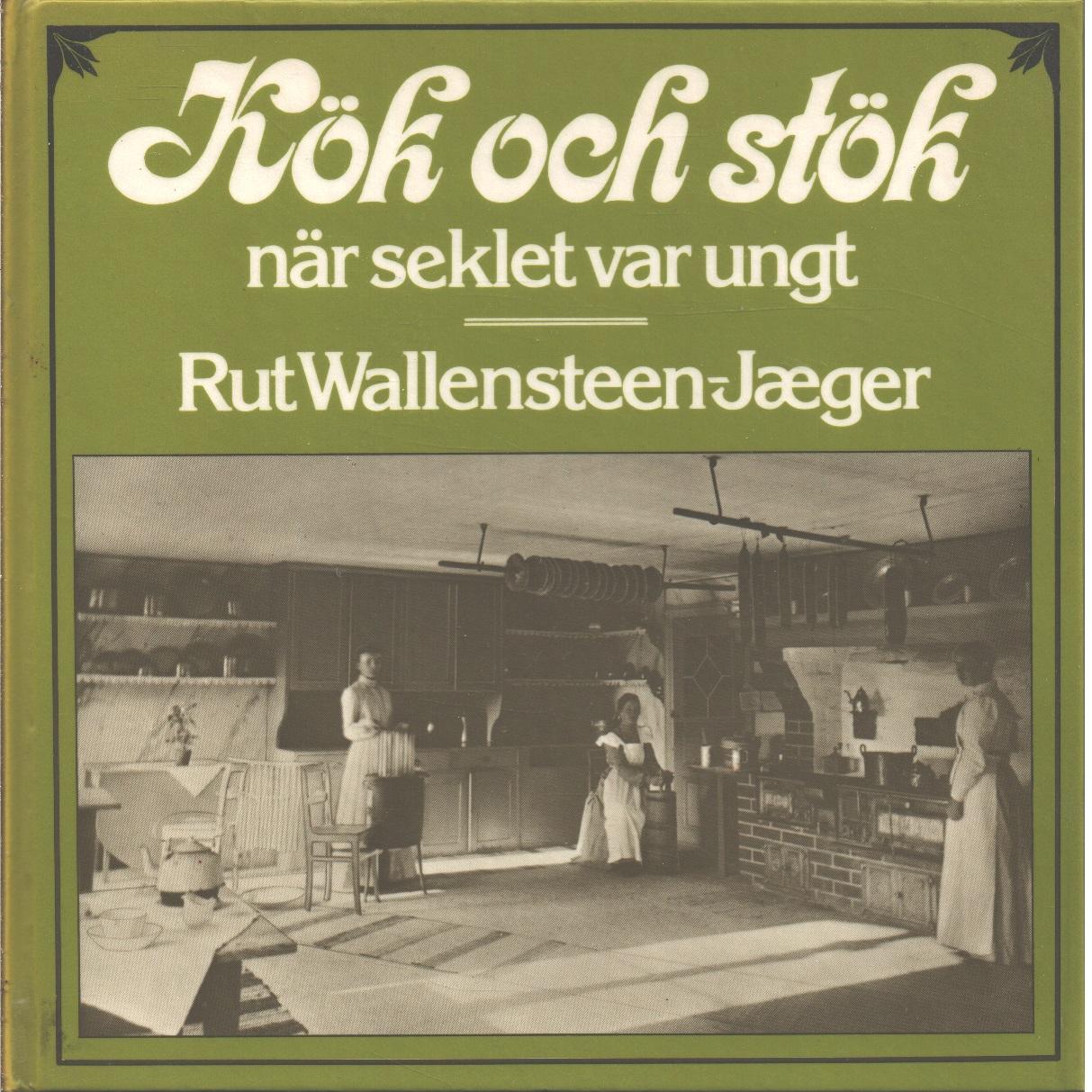 Kök och stök när seklet var ungt - Wallensteen-Jæger, Rut