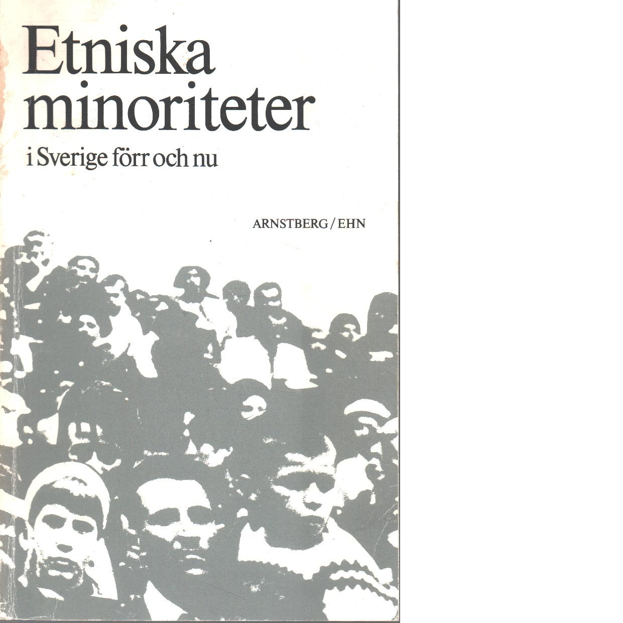 Etniska minoriteter i Sverige förr och nu - Arnstberg, Karl-Olov och Ehn, Billy