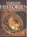 Världshistorien : mänskligheten genom tiderna : rikt illustrerad med över 2000 bilder - Red.