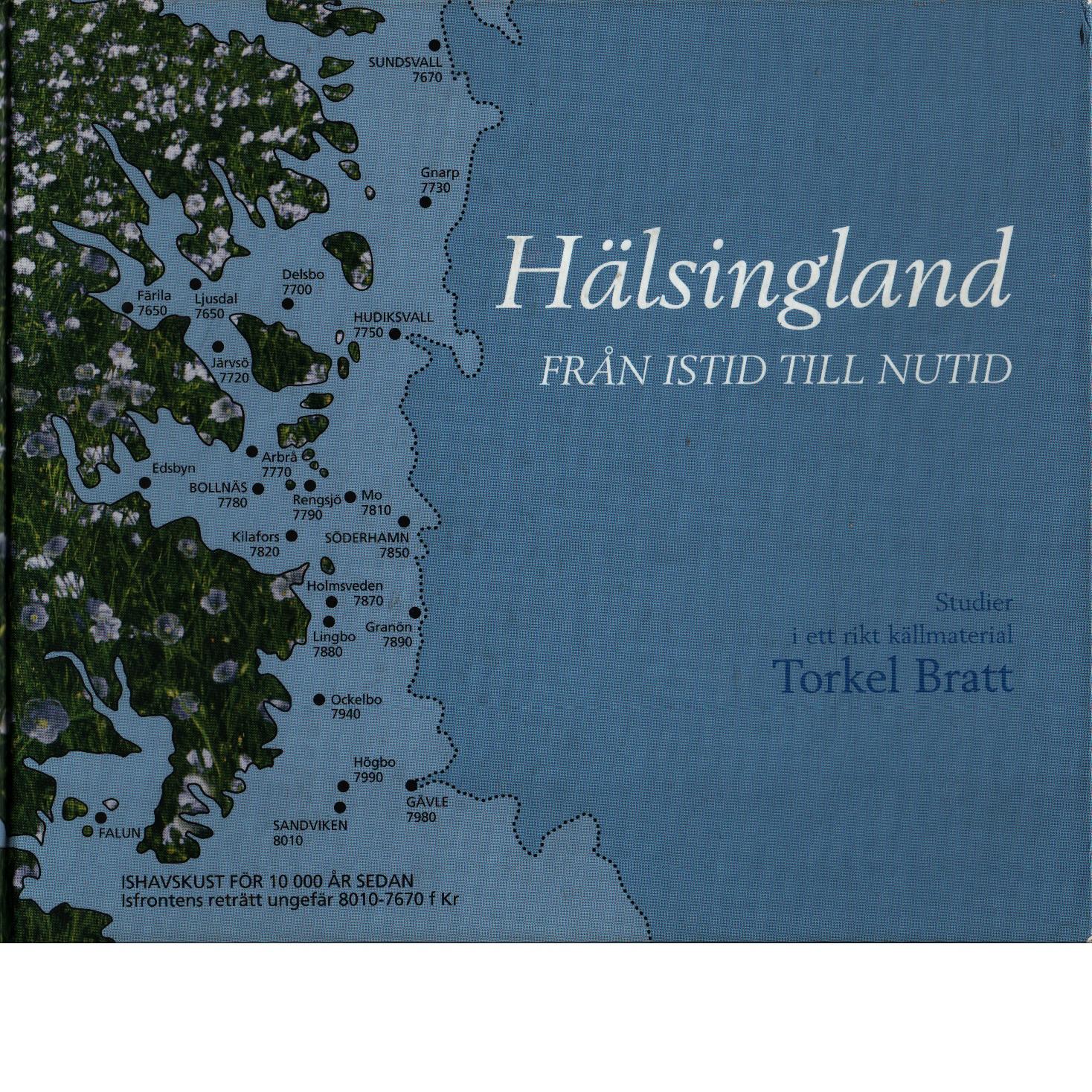 Hälsingland : från istid till nutid - Bratt, Torkel