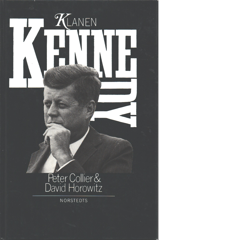 Klanen Kennedy : ett amerikanskt drama - Collier, Peter och Horowitz, David