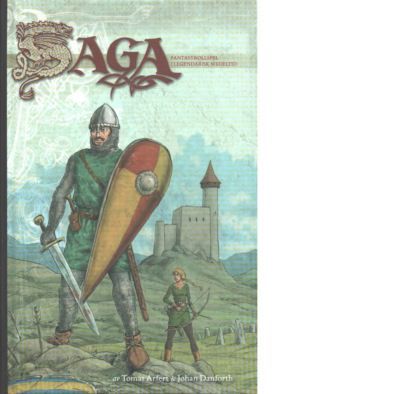Saga – fantasyrollspel i legendarisk medeltid - Arfert, Tomas och Danforth, Johan