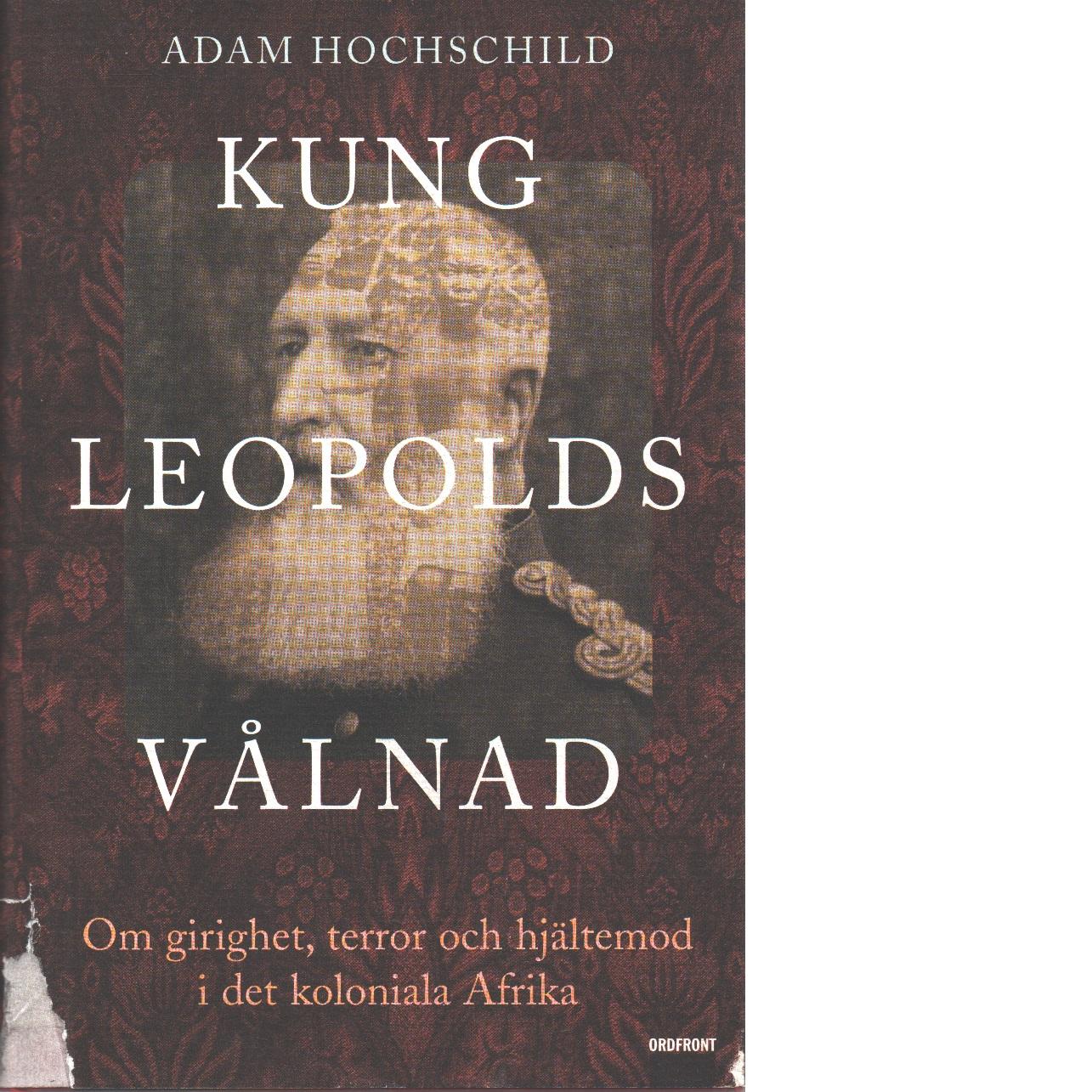 Kung Leopolds vålnad - Hochschild, Adam