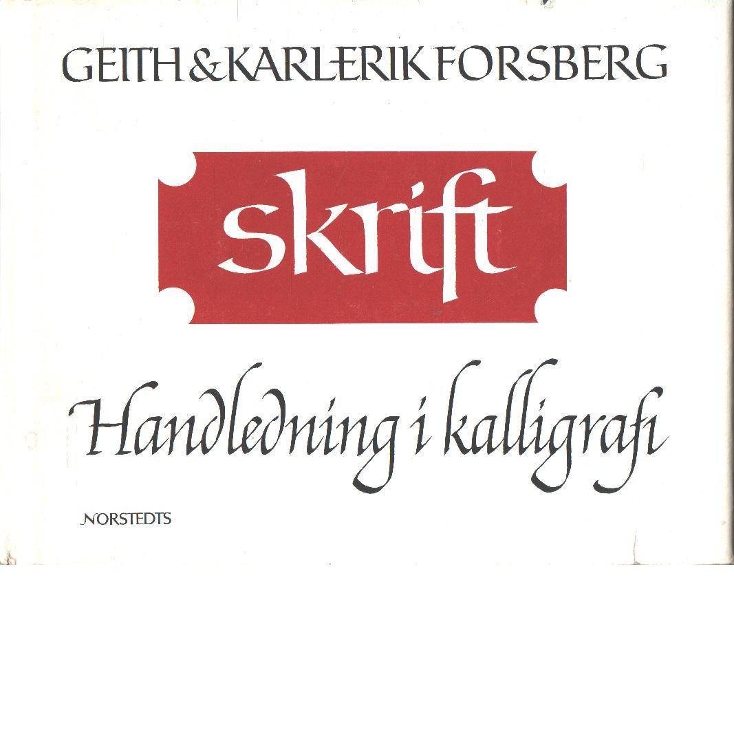 Skrift : handledning i kalligrafi - Forsberg, Geith och Forsberg, Karl-Erik