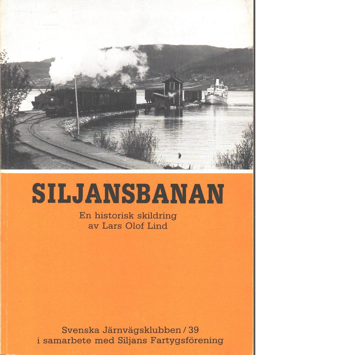 Siljansbanan : en historisk skildring - Lind, Lars Olof