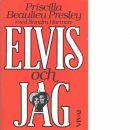 Elvis och jag - Beaulieu Presley, Priscilla  med Harmon, Sandra