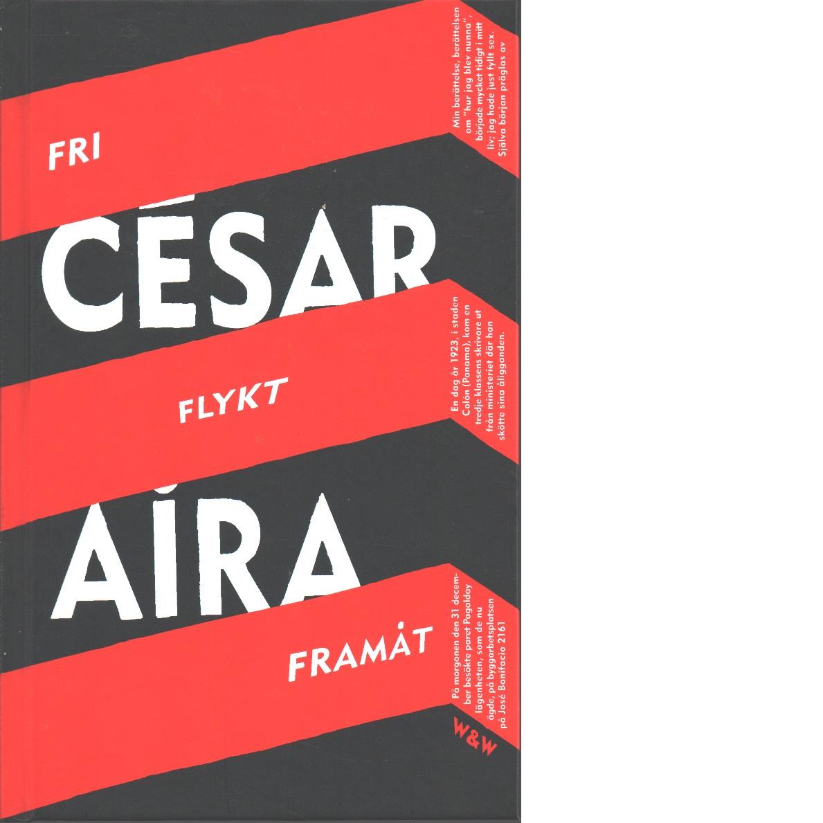 Fri flykt framåt - Aira, César