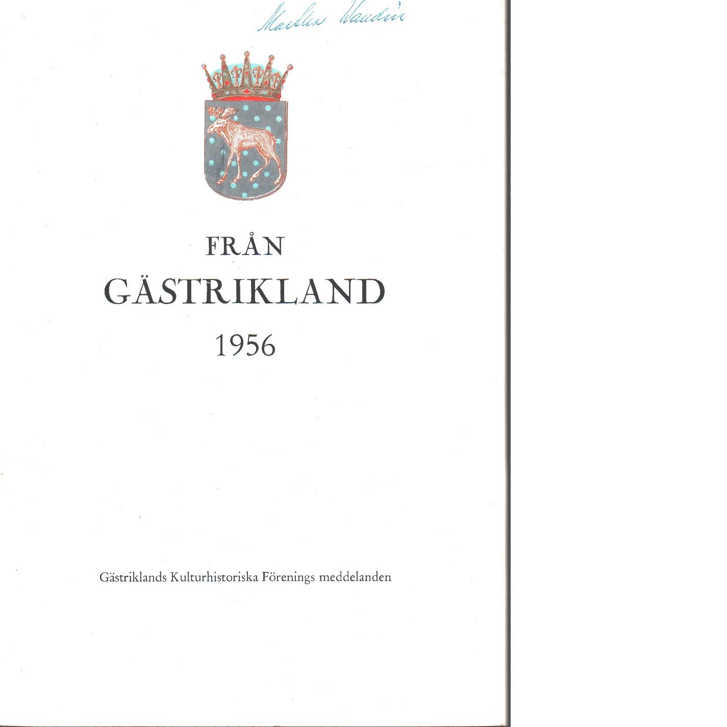 Från Gästrikland 1956 - Gästriklands kulturhistoriska förening