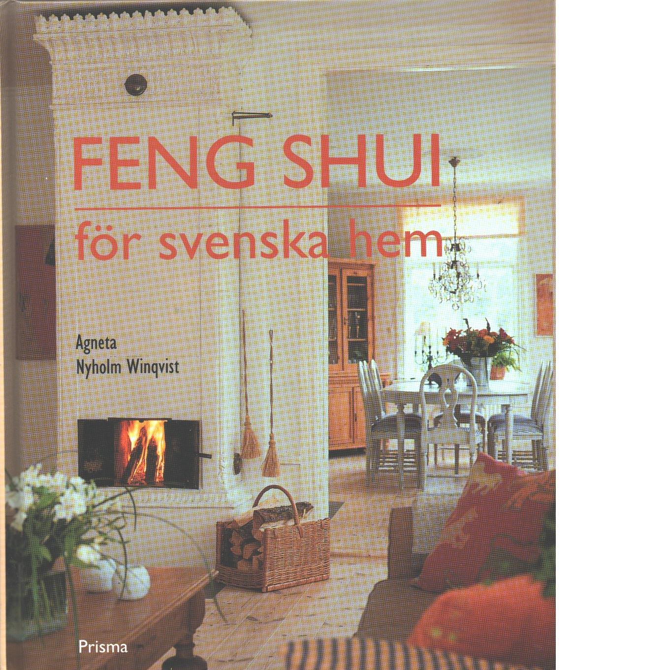 Feng shui för svenska hem - Nyholm Winqvist, Agneta
